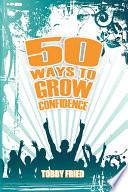 50 Ways to Grow Confidence