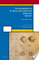 The Correspondence of Dr  Martin Lister  1639 1712   Volume One  1662 1677