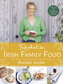 Rachel   s Irish Family Food  120 classic recipes from my home to yours