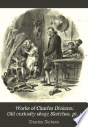 Works Of Charles Dickens Old Curiosity Shop Sketches Pt 1 book