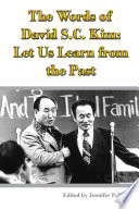 The Words of David S.C. Kim: Let Us Learn from the Past