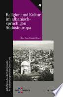 Religion und Kultur im albanischsprachigen Südosteuropa