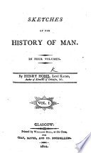 Sketches of the History of Man. By Lord Kames. Considerably improved in a second edition