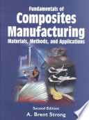 Fundamentals of Composites Manufacturing, Second Edition: Materials, Methods and Applications