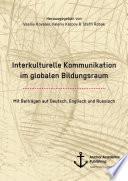 Interkulturelle Kommunikation Im Globalen Bildungsraum  mit Beitr  gen Auf Deutsch  Englisch und Russisch