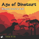 Age Of Dinosaurs Dinosaur Facts For Kids