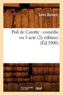 Poil de Carotte  Comedie En 1 Acte  2e Edition