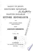 Iōannoy toy zōnapa Epitome istopiōn (romanized form) Ioannis Zonarae Epitome historiarum