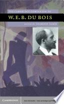 The Cambridge Companion to W  E  B  Du Bois