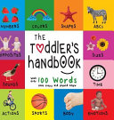 The Toddler s Handbook  Numbers  Colors  Shapes  Sizes  ABC Animals  Opposites  and Sounds  with Over 100 Words That Every Kid Should Know  En