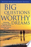 Big Questions  Worthy Dreams