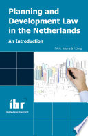 Planning and Development Law in the Netherlands  An Introduction