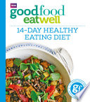 Good Food Eat Well  14 Day Healthy Eating Diet