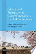 Educational Progressivism  Cultural Encounters and Reform in Japan