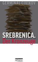 Srebrenica. Der Kronzeuge