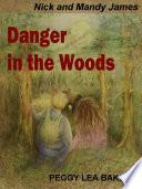 Danger in the Woods