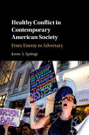 Healthy Conflict in Contemporary American Society