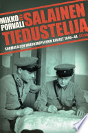 Salainen tiedustelija. Suomalaisen vakoojaupseerin kirjeet 1940–1944