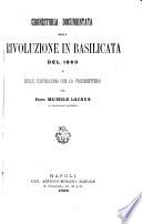 Cronistoria documentata della rivoluzione in Basilicata del 1860 e delle cospirazioni che la precedettero