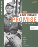 The American Promise  5th Ed Vol 1   Reading the American Past 5th Ed Vol 1
