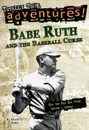 download ebook babe ruth and the baseball curse (totally true adventures) pdf epub