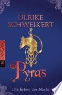 Die Erben der Nacht   Pyras