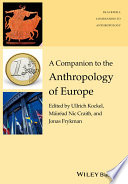 A Companion To The Anthropology Of Europe book