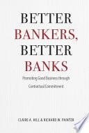 Better Bankers  Better Banks