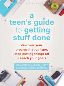 A Teen s Guide to Getting Stuff Done