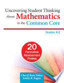 Uncovering Student Thinking About Mathematics in the Common Core  Grades K  2