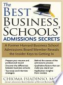 The Best Business Schools  Admissions Secrets