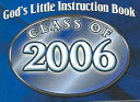 God's Little Instruction Book For The Class Of 2006 : into the bright future that...