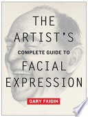The Artist s Complete Guide to Facial Expression