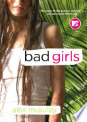 Bad Girls : is an action-adventure survival story that pits a...