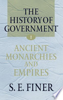The History of Government from the Earliest Times  Ancient monarchies and empires
