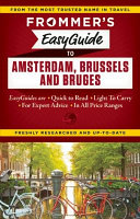 Frommer s Easyguide to Amsterdam  Brussels and Bruges