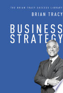 Business Strategy  The Brian Tracy Success Library