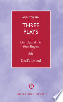 Coburn Three Plays Get Up And Tie Your Fingers Safe Devil S Ground book