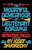 The Mournful Demeanour of Lieutenant Boruvka by Josef Skvorecky