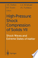 High Pressure Shock Compression of Solids VII