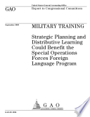 Military training strategic planning and distributive learning could benefit the special operations forces foreign language program