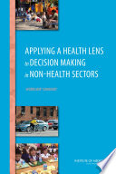 Applying A Health Lens To Decision Making In Non Health Sectors