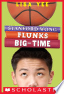 Stanford Wong Flunks Big Time  The Millicent Min Trilogy  Book 2