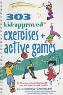 303 Kid Approved Exercises and Active Games