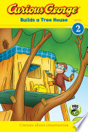 Curious George Builds A Tree House Cgtv Reader