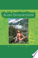 Alaska Traveler S Guide South Central