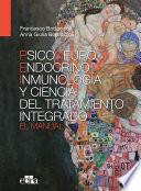 Psiconeuroendocrinoinmunolog A Y Ciencia Del Tratamiento Integrado El Manual