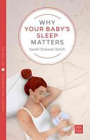 Why Your Baby's Sleep Matters : hours, and yet when our children wake...