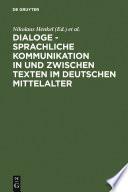 Dialoge - Sprachliche Kommunikation in und zwischen Texten im deutschen Mittelalter