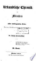 Urkundliche Chronik und geschichtlich-statistisches Sachen- und Personenadressbuch von München und aller umliegenden Orte
